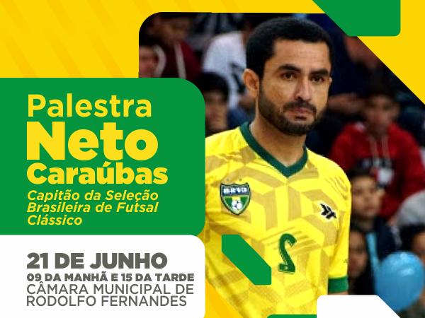 I Palestra Motivacional Com Neto Caraúbas Craque Da Seleção